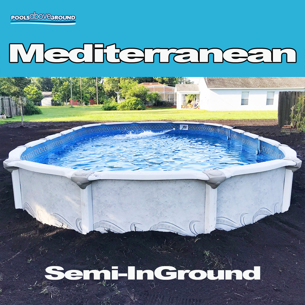 Mediterranean Semi-InGround Pool